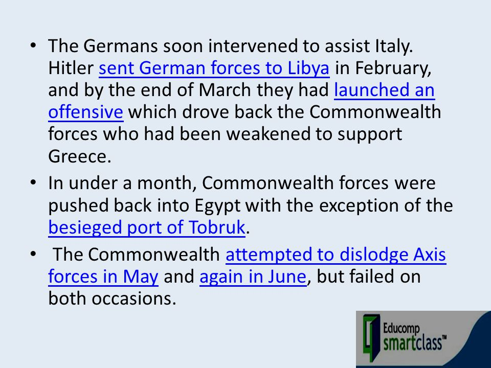 The Germans soon intervened to assist Italy