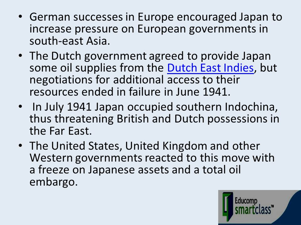German successes in Europe encouraged Japan to increase pressure on European governments in south-east Asia.