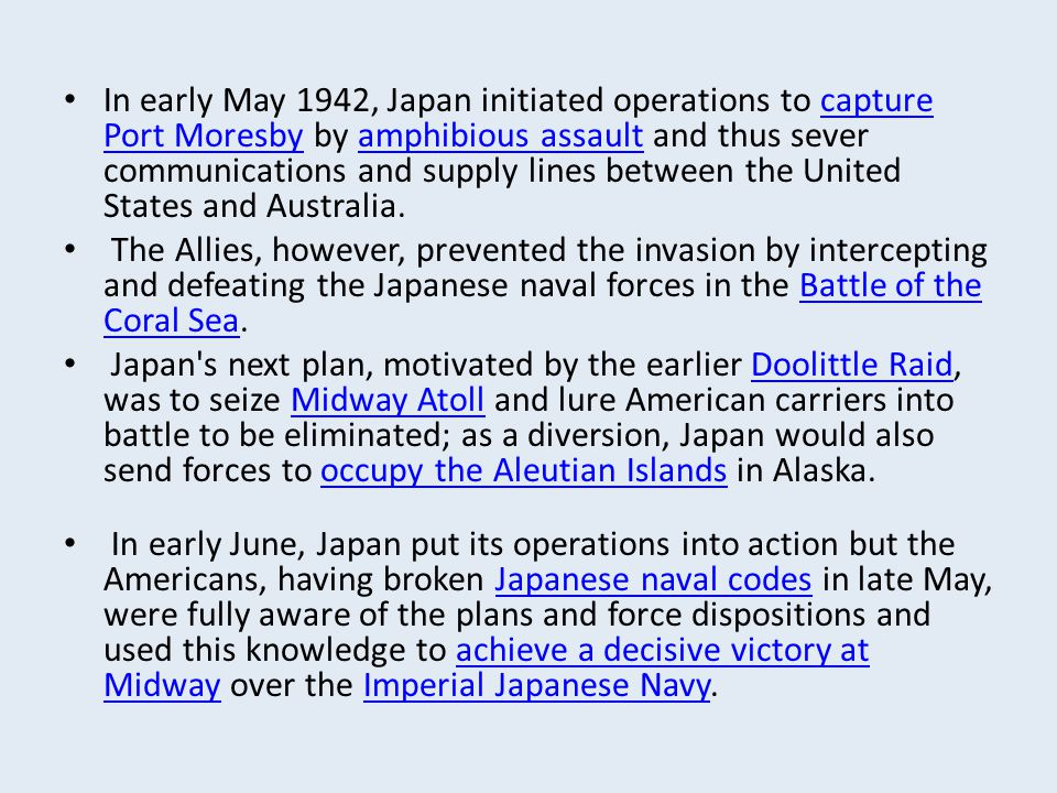 In early May 1942, Japan initiated operations to capture Port Moresby by amphibious assault and thus sever communications and supply lines between the United States and Australia.