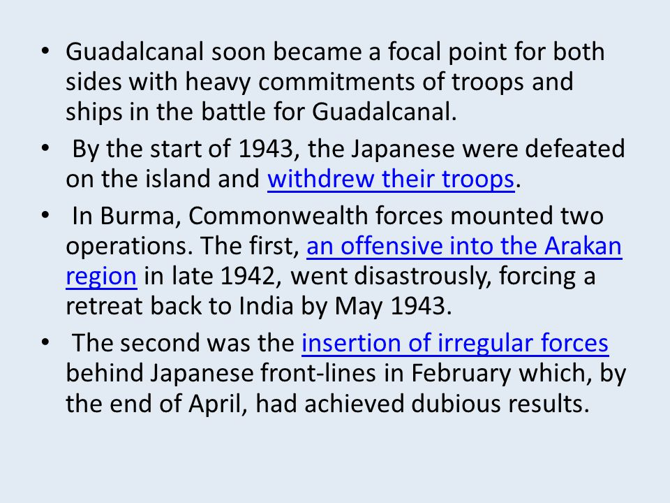 Guadalcanal soon became a focal point for both sides with heavy commitments of troops and ships in the battle for Guadalcanal.