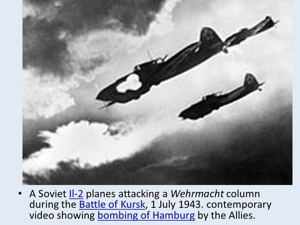 A Soviet Il-2 planes attacking a Wehrmacht column during the Battle of Kursk, 1 July 1943.