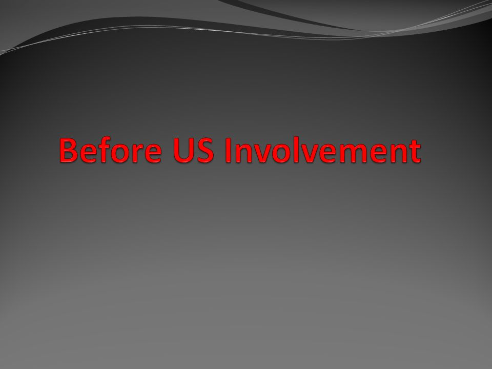 Before US Involvement