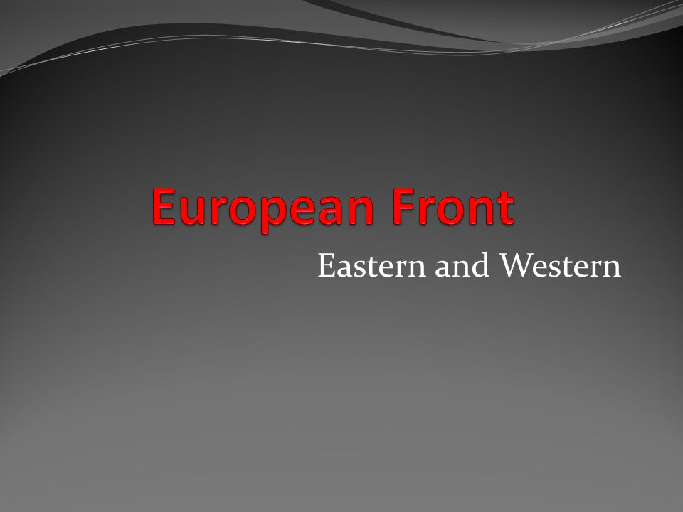 European Front Eastern and Western
