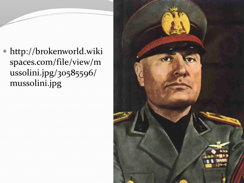 http://brokenworld. wikispaces. com/file/view/mussolini