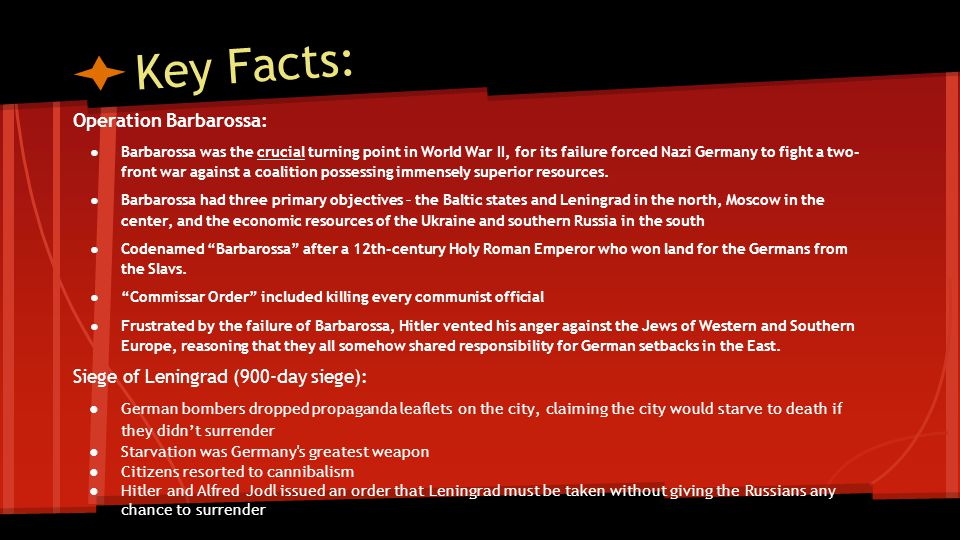 Key Facts: Operation Barbarossa: Siege of Leningrad (900-day siege):
