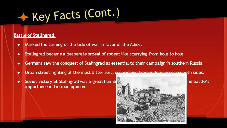 Key Facts (Cont.) Battle of Stalingrad: