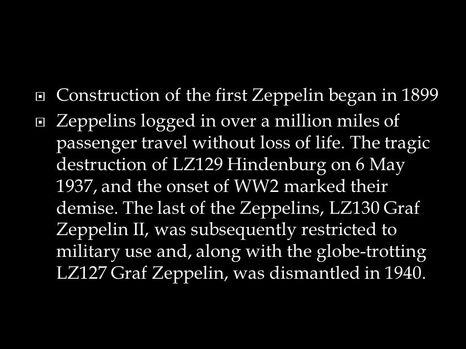 Construction of the first Zeppelin began in 1899