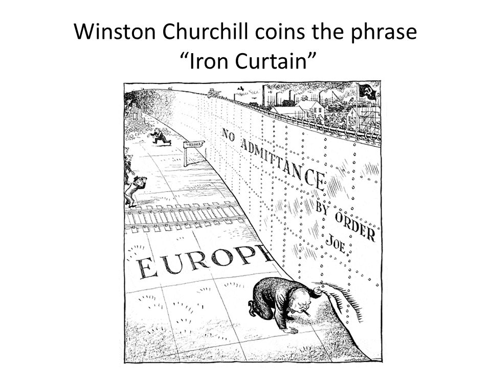 Winston Churchill coins the phrase Iron Curtain