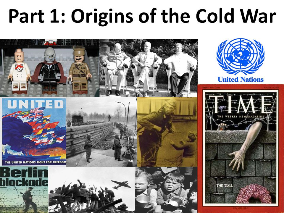 Part 1: Origins of the Cold War