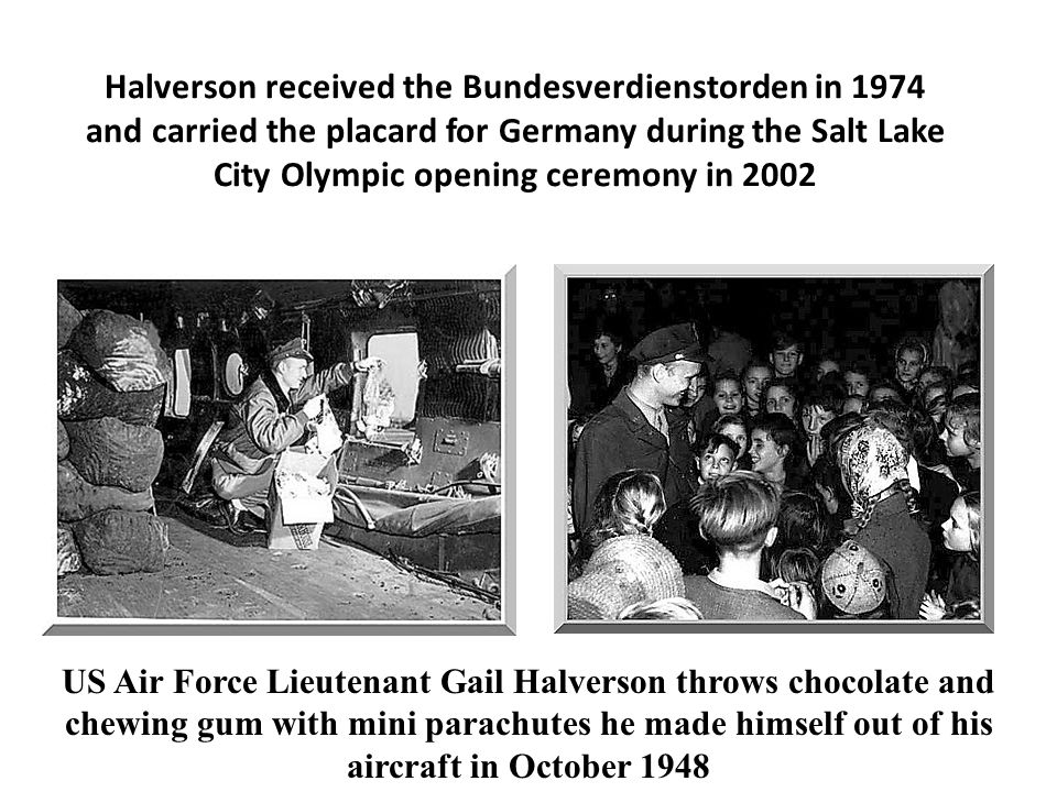 Halverson received the Bundesverdienstorden in 1974 and carried the placard for Germany during the Salt Lake City Olympic opening ceremony in 2002