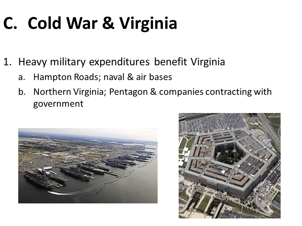 Cold War & Virginia Heavy military expenditures benefit Virginia