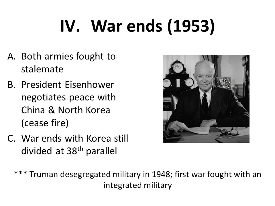 War ends (1953) Both armies fought to stalemate