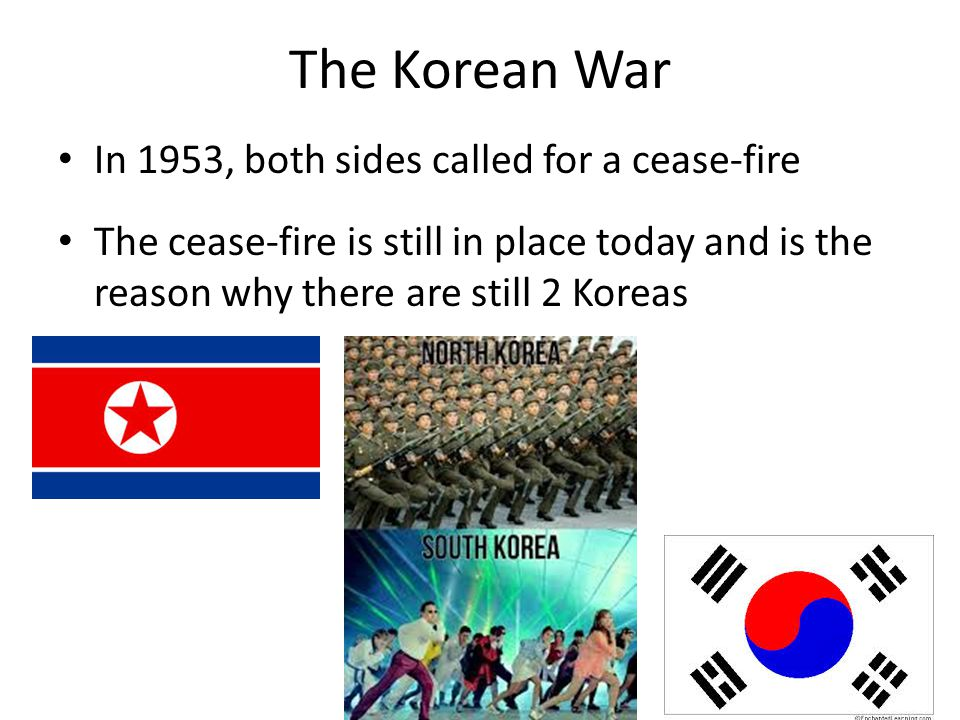 The Korean War In 1953, both sides called for a cease-fire