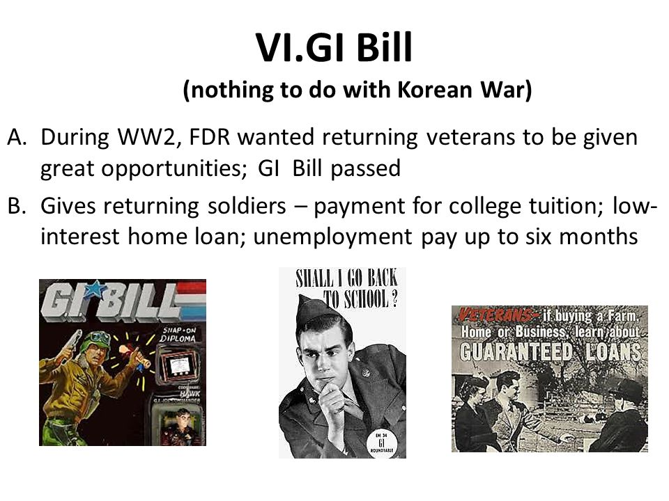 GI Bill (nothing to do with Korean War)
