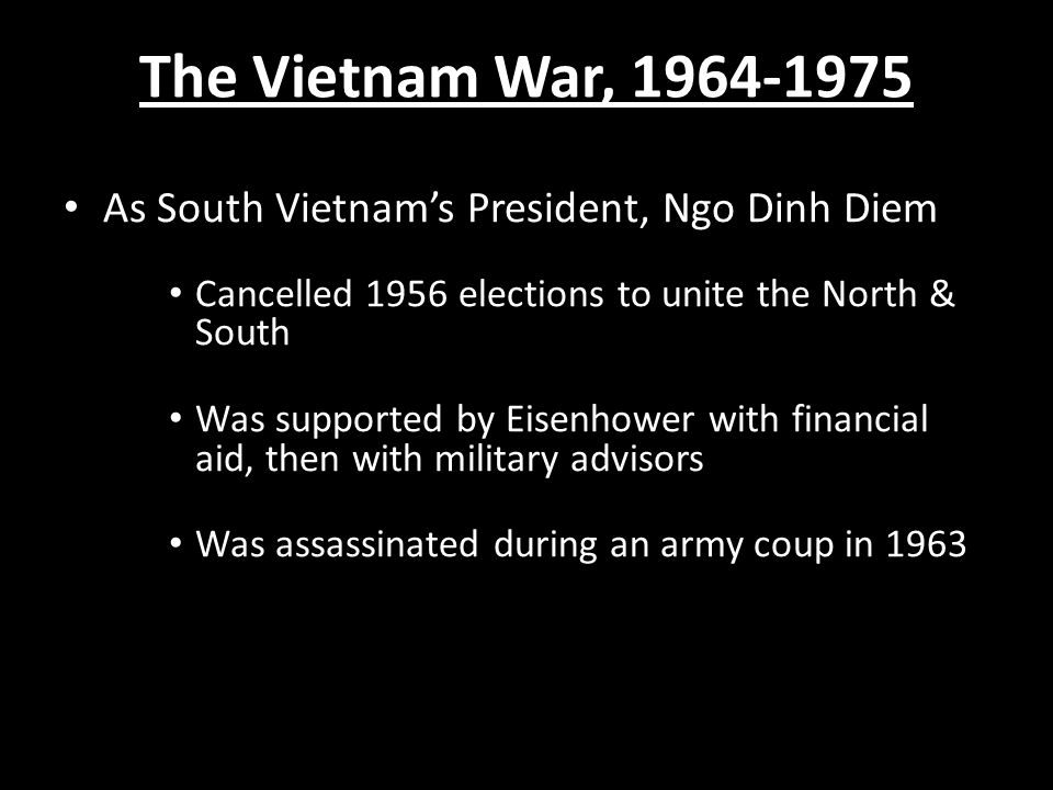 The Vietnam War, 1964-1975 As South Vietnam's President, Ngo Dinh Diem