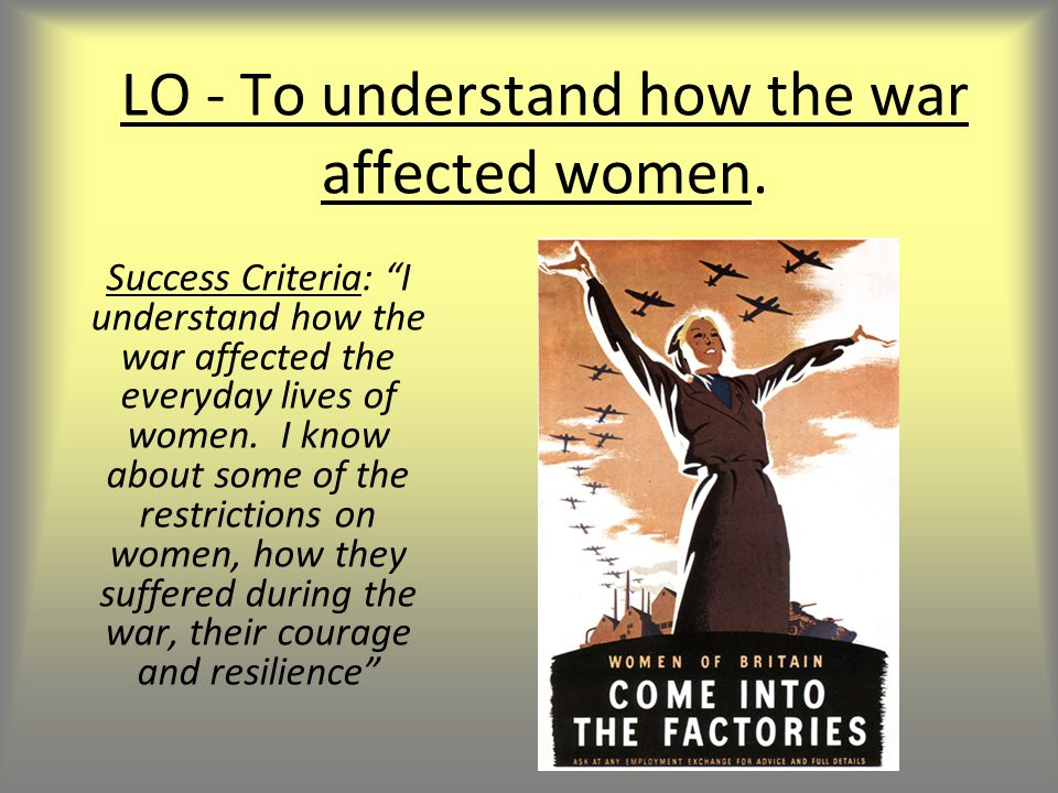 LO - To understand how the war affected women.