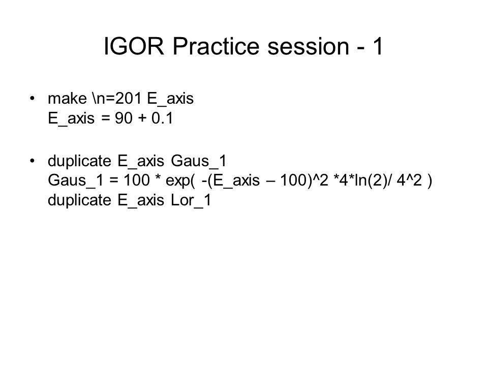 IGOR Practice session - 1