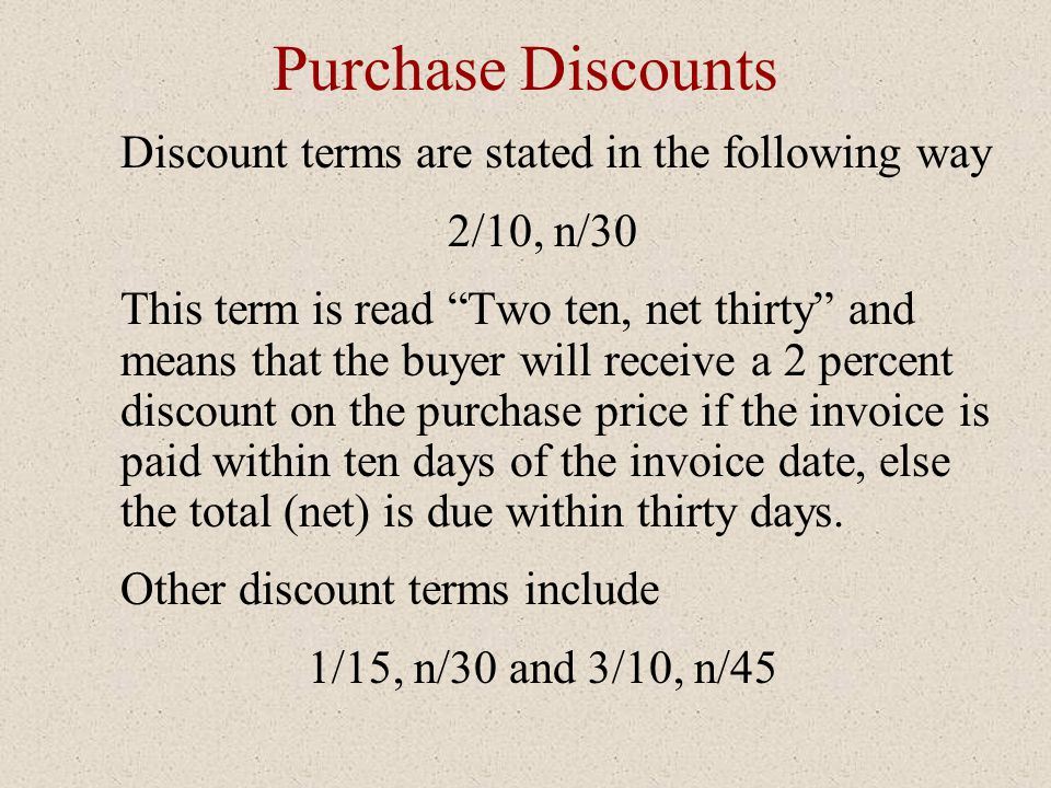 Purchase Discounts Discount terms are stated in the following way