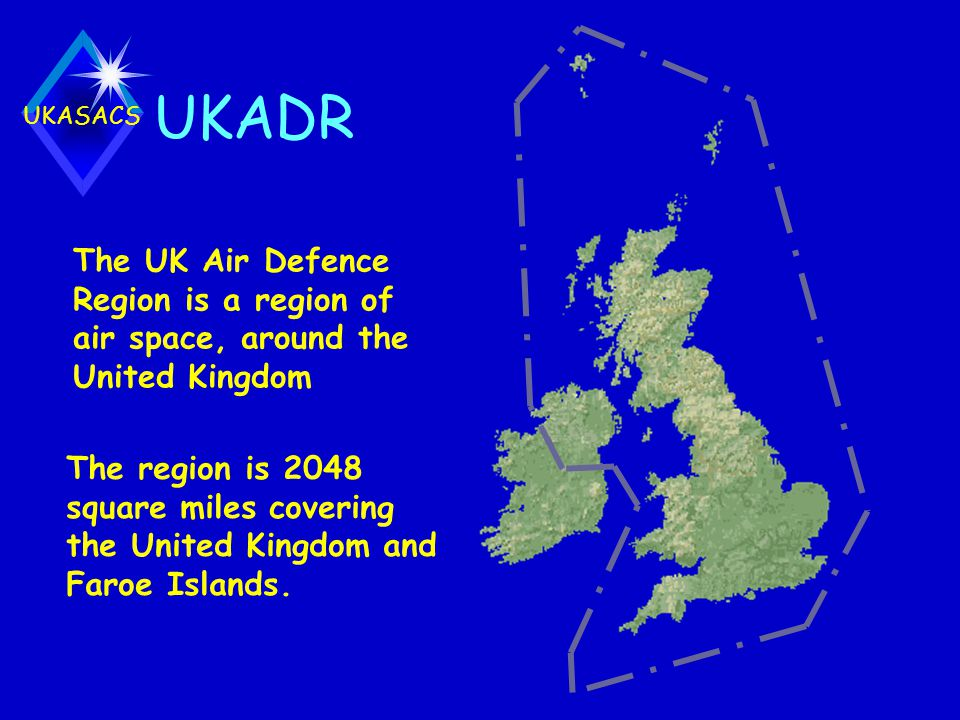 UKADR The UK Air Defence Region is a region of air space, around the United Kingdom.
