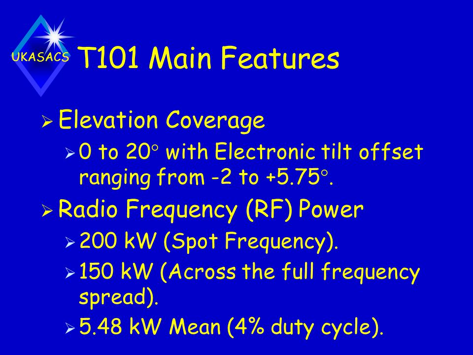 T101 Main Features Elevation Coverage Radio Frequency (RF) Power