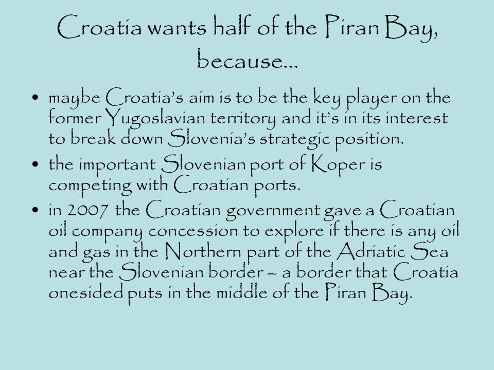 Croatia wants half of the Piran Bay, because…