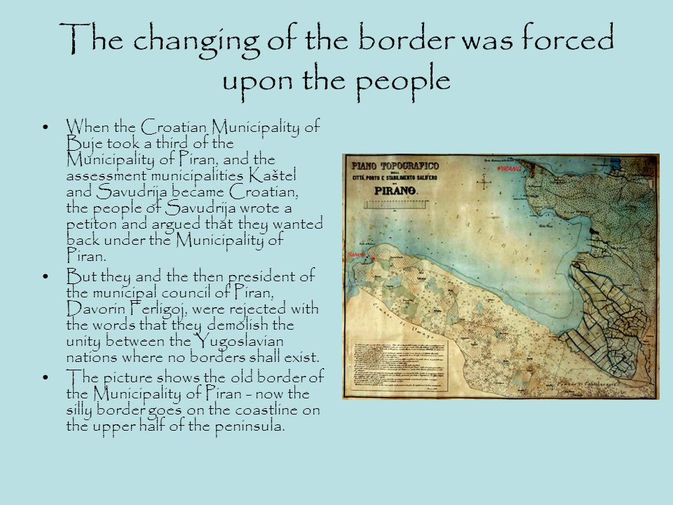 The changing of the border was forced upon the people
