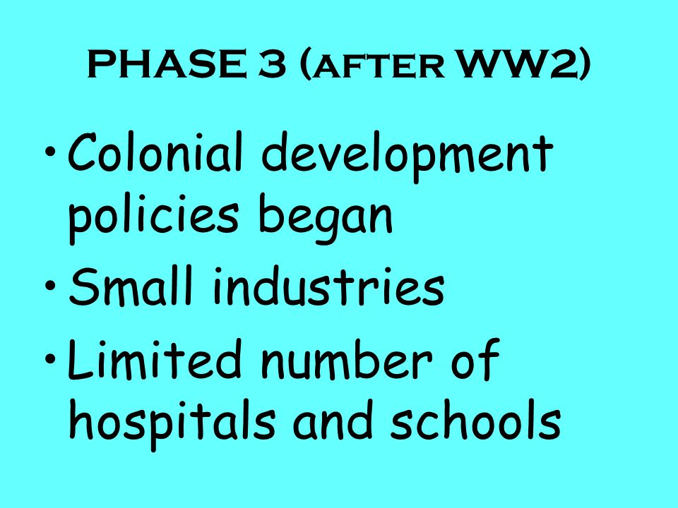 Colonial development policies began Small industries