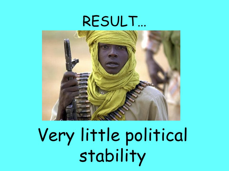 Very little political stability