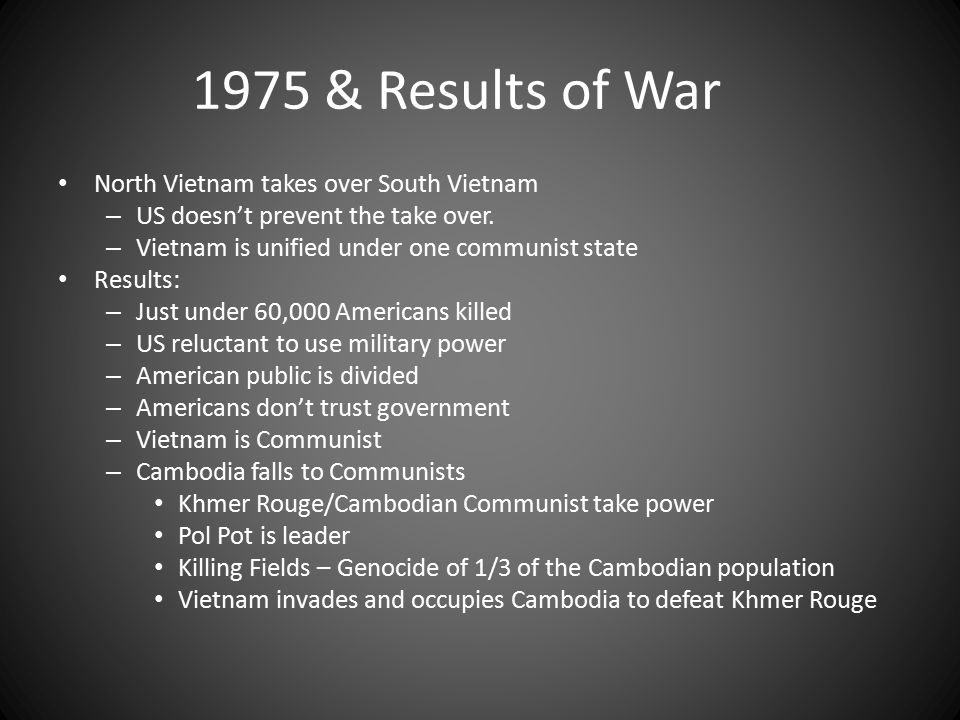 1975 & Results of War North Vietnam takes over South Vietnam