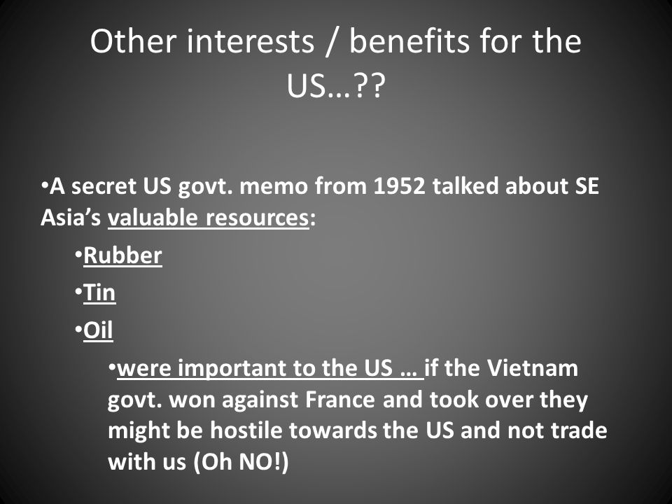Other interests / benefits for the US…