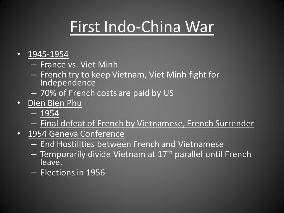 First Indo-China War 1945-1954 France vs. Viet Minh
