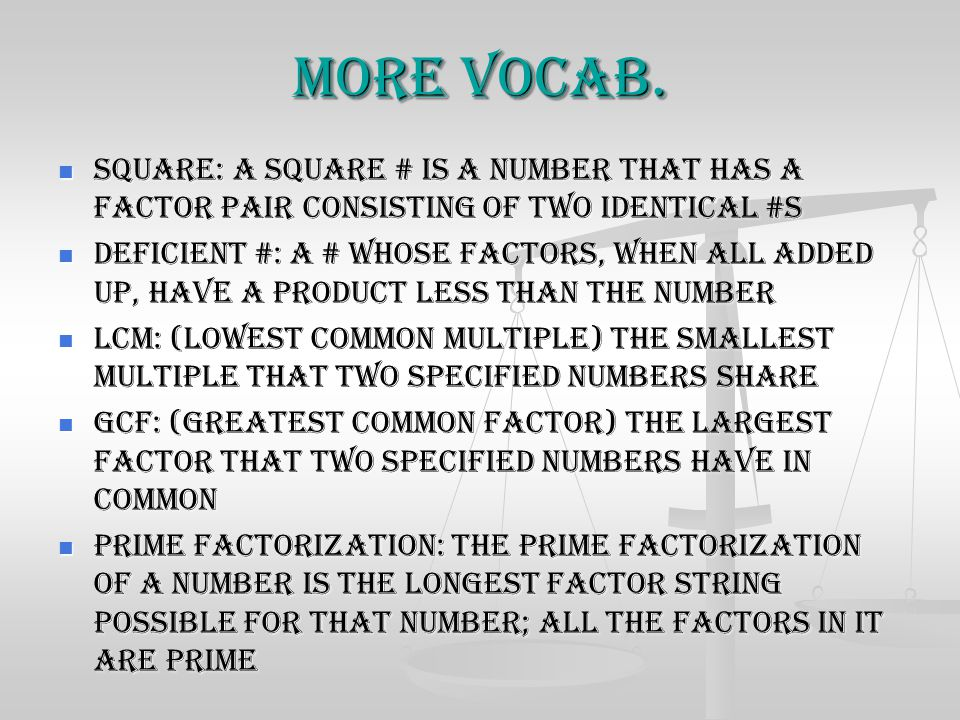 More vocab. Square: A square # is a number that has a factor pair consisting of two identical #s.