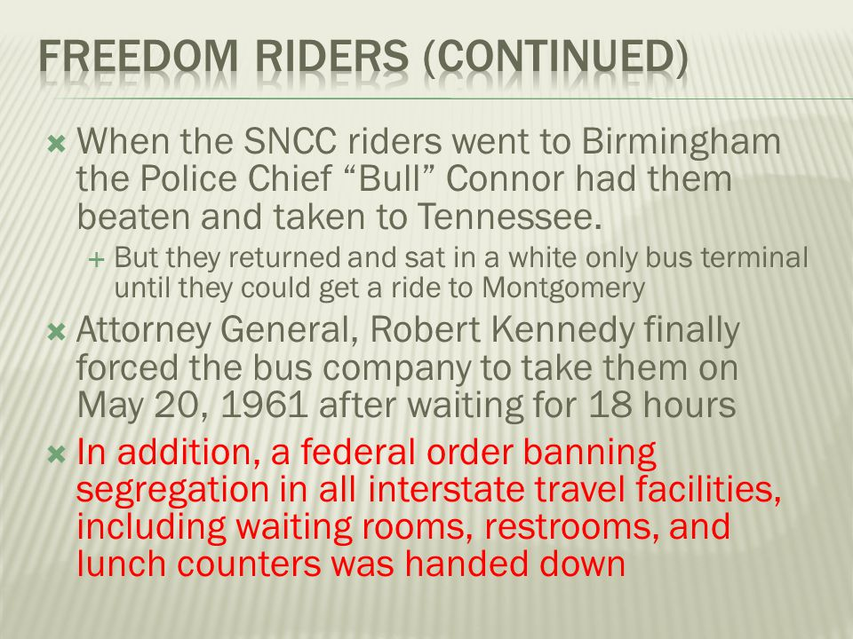 Freedom riders (Continued)