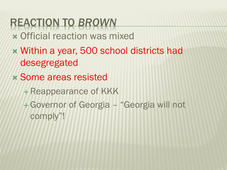 Reaction to Brown Official reaction was mixed