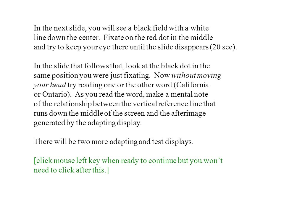 In the next slide, you will see a black field with a white