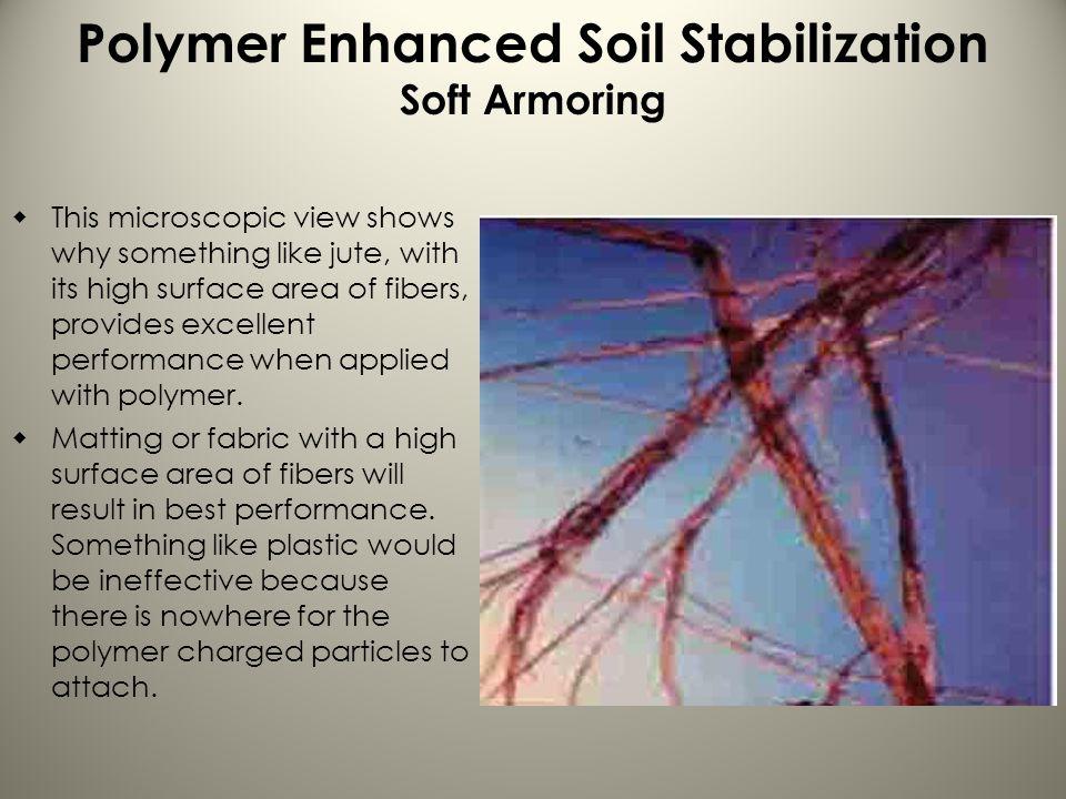 Polymer Enhanced Soil Stabilization Soft Armoring
