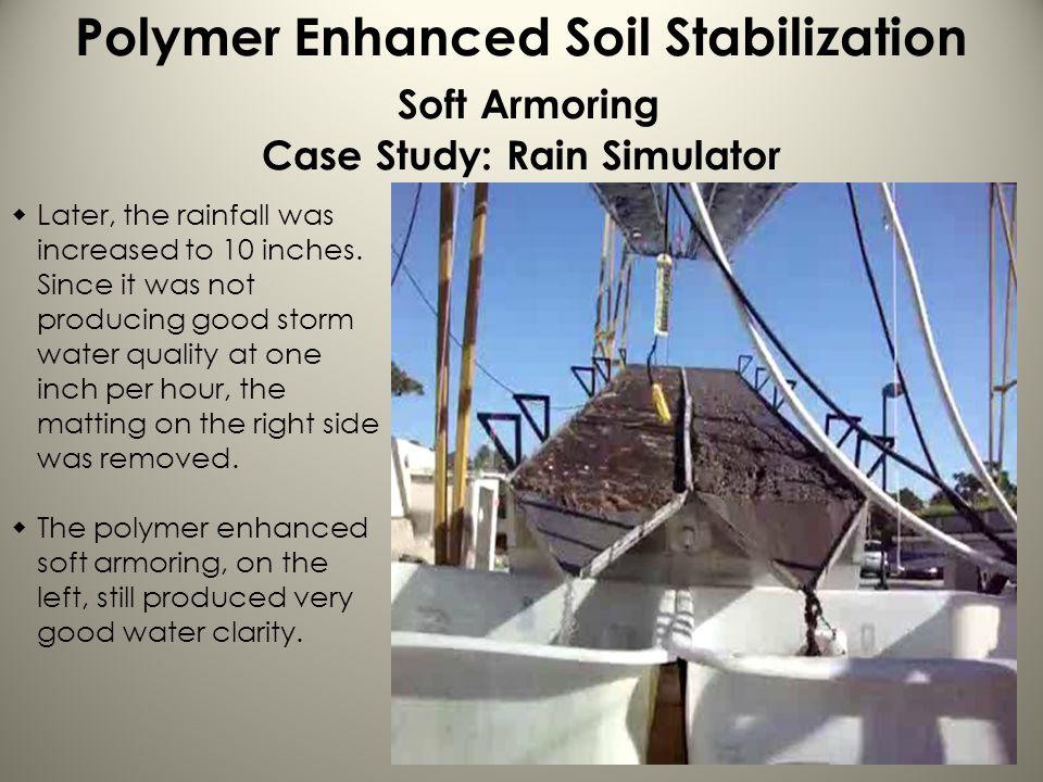 Polymer Enhanced Soil Stabilization Soft Armoring Case Study: Rain Simulator