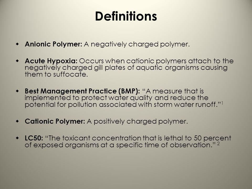 Definitions Anionic Polymer: A negatively charged polymer.
