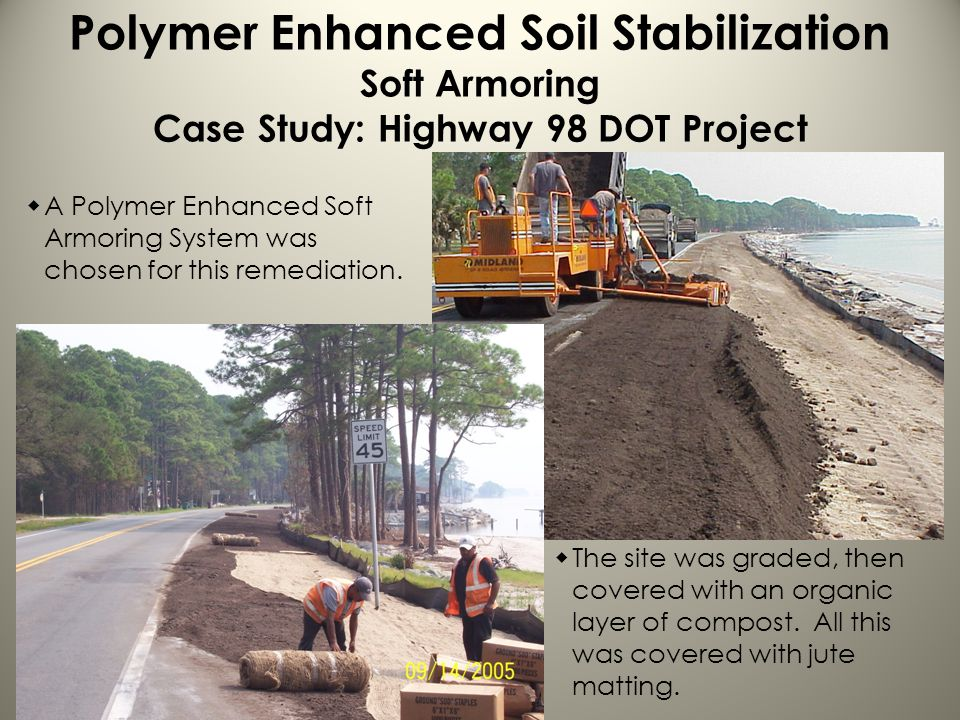 Polymer Enhanced Soil Stabilization Soft Armoring Case Study: Highway 98 DOT Project