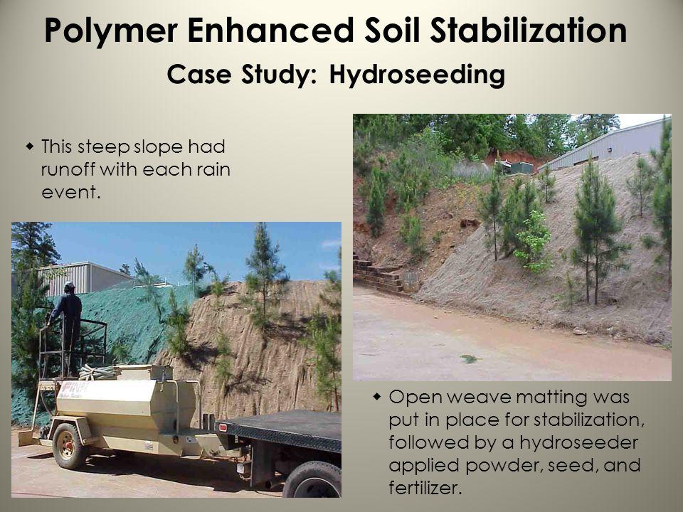 Polymer Enhanced Soil Stabilization Case Study: Hydroseeding