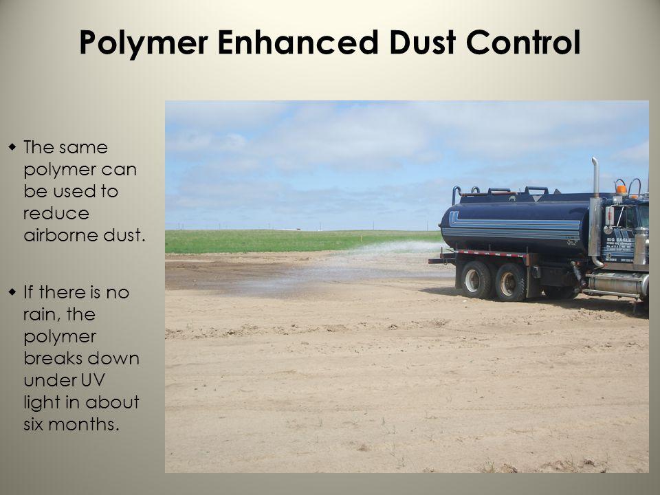 Polymer Enhanced Dust Control