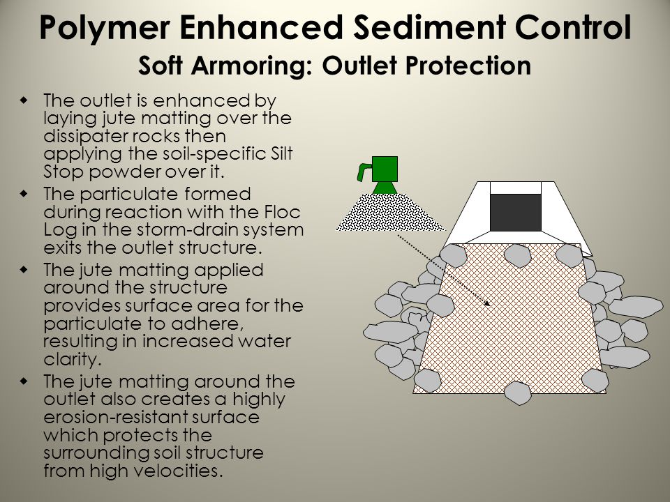 Polymer Enhanced Sediment Control Soft Armoring: Outlet Protection