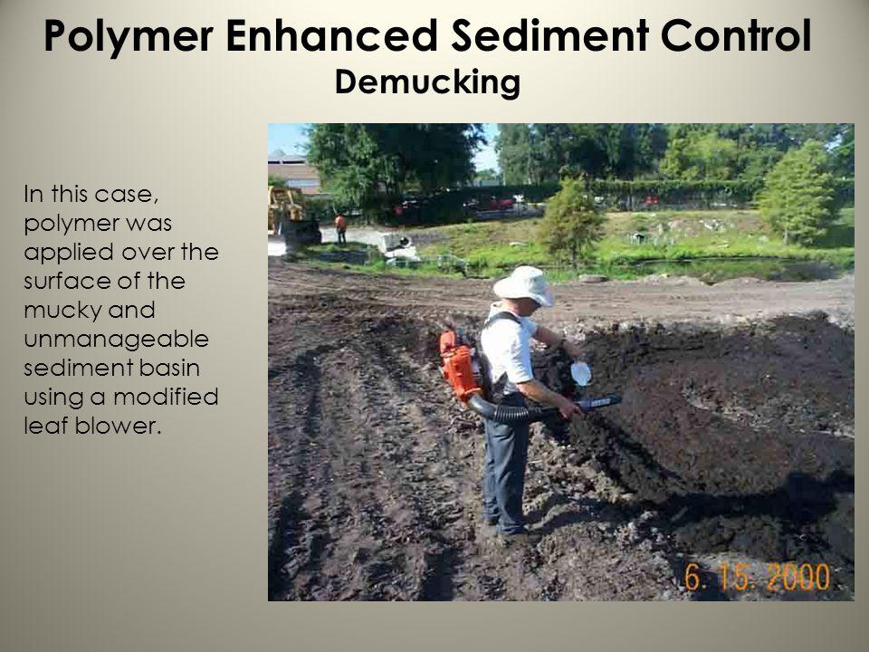 Polymer Enhanced Sediment Control Demucking