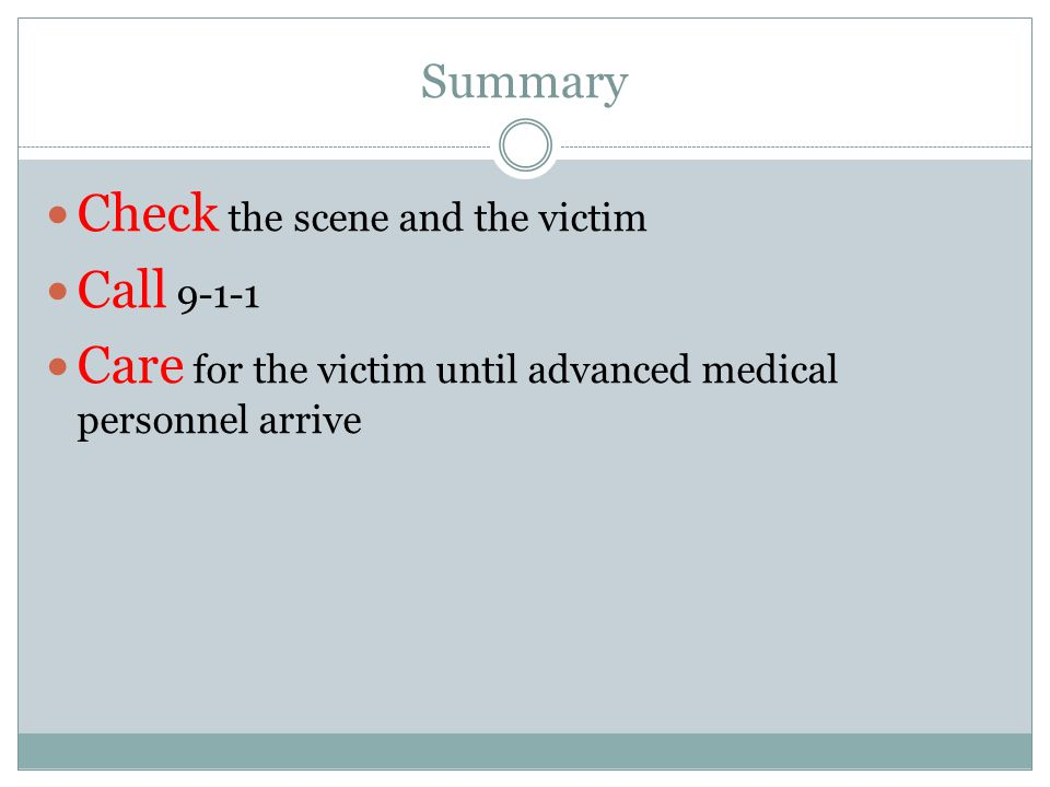 Check the scene and the victim Call 9-1-1