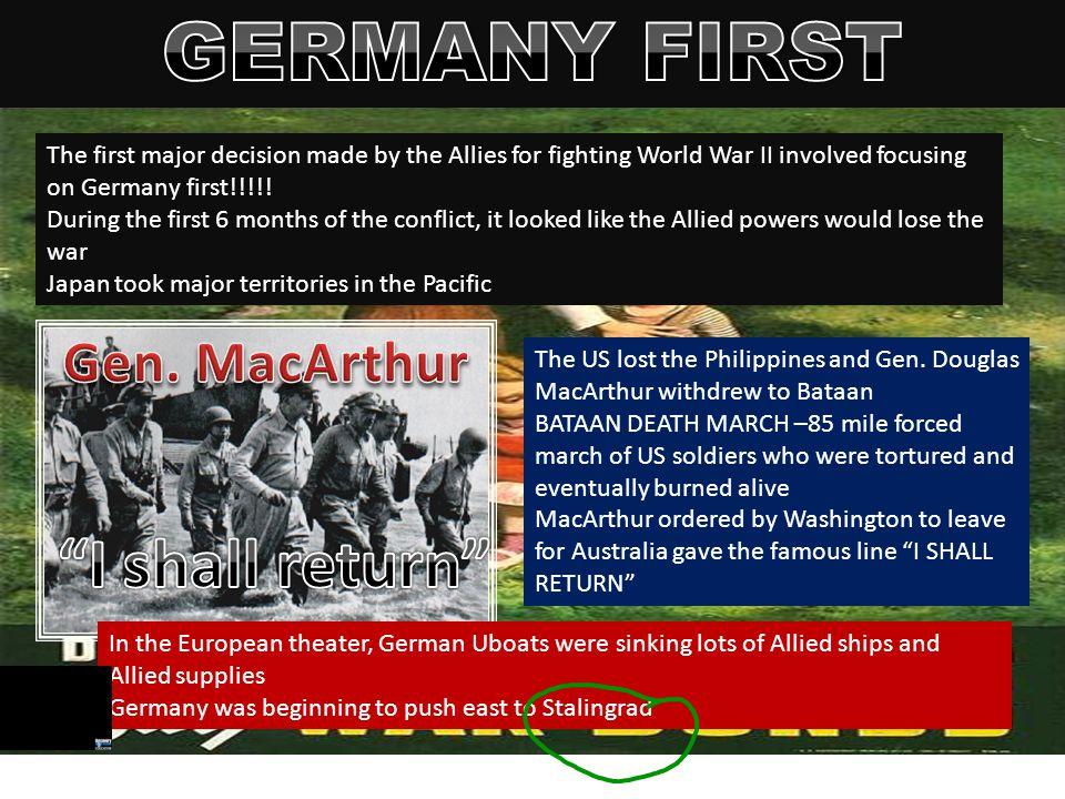 GERMANY FIRST I shall return Gen. MacArthur