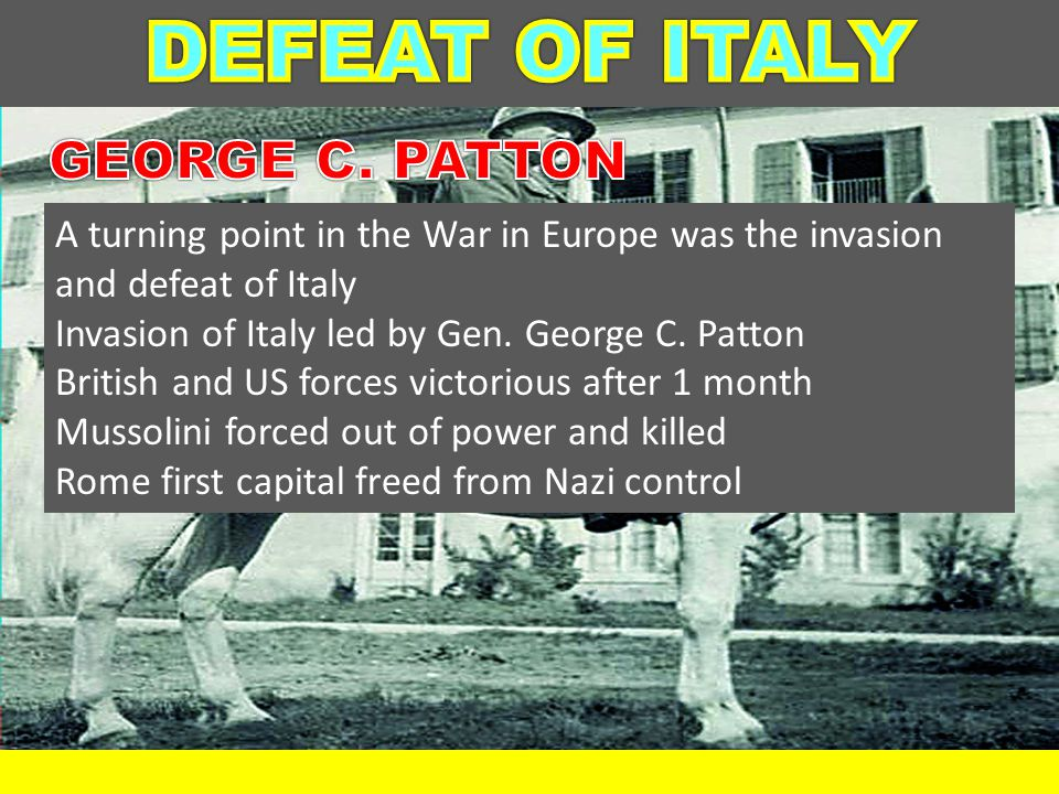 DEFEAT OF ITALY GEORGE C. PATTON