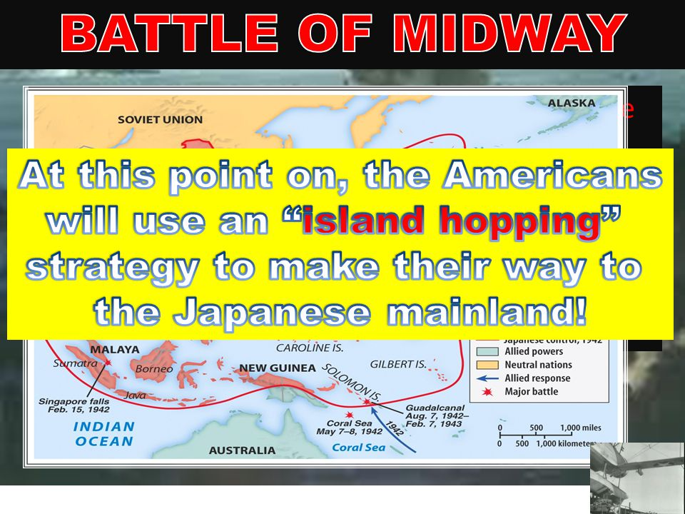 BATTLE OF MIDWAY At this point on, the Americans