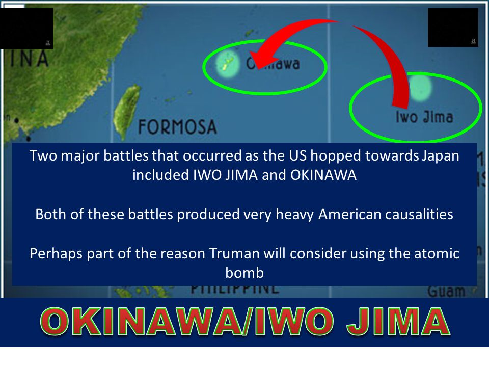 Two major battles that occurred as the US hopped towards Japan included IWO JIMA and OKINAWA