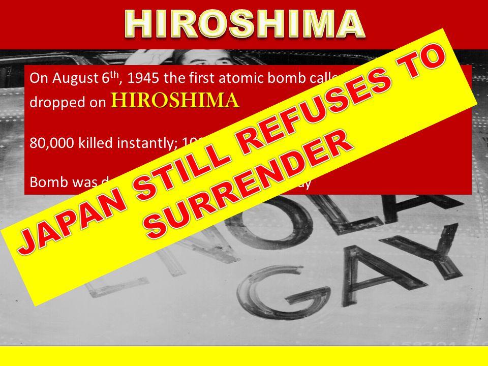 HIROSHIMA JAPAN STILL REFUSES TO SURRENDER