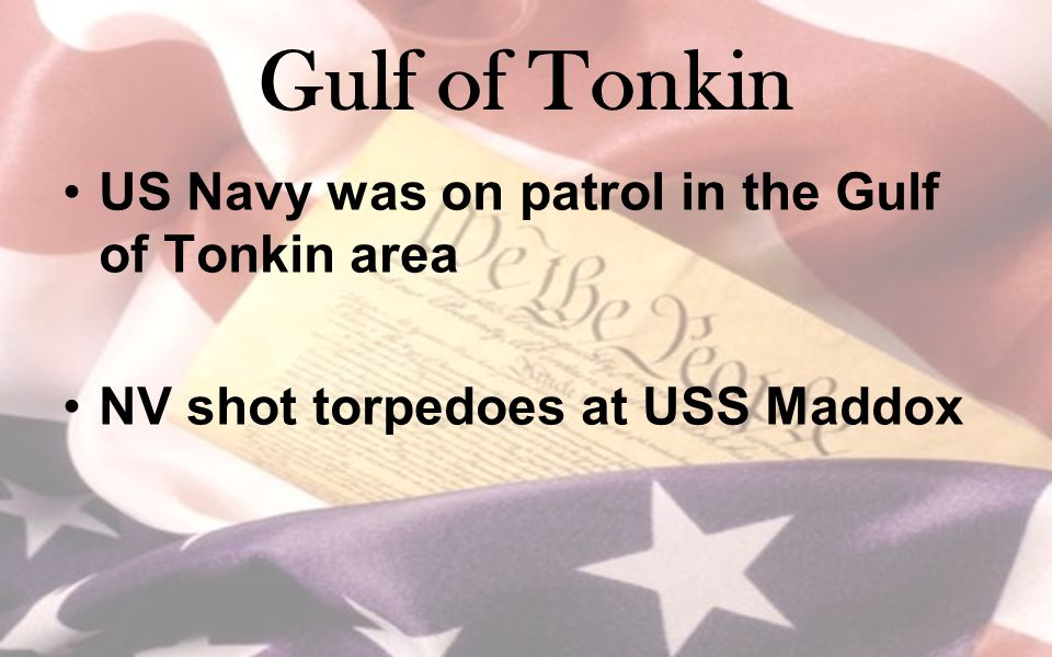 Gulf of Tonkin US Navy was on patrol in the Gulf of Tonkin area